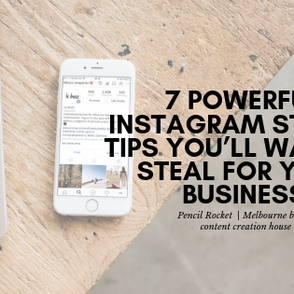 7 Powerful Instagram Stories Tips You'll Want to Steal for your Business