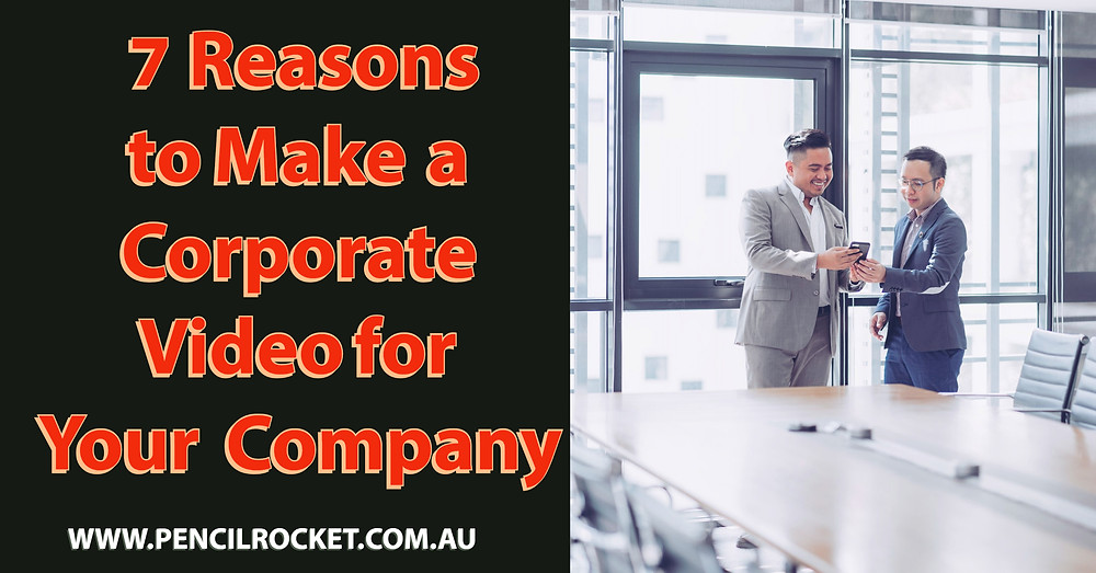 7 Reasons to make a corporate video for your company