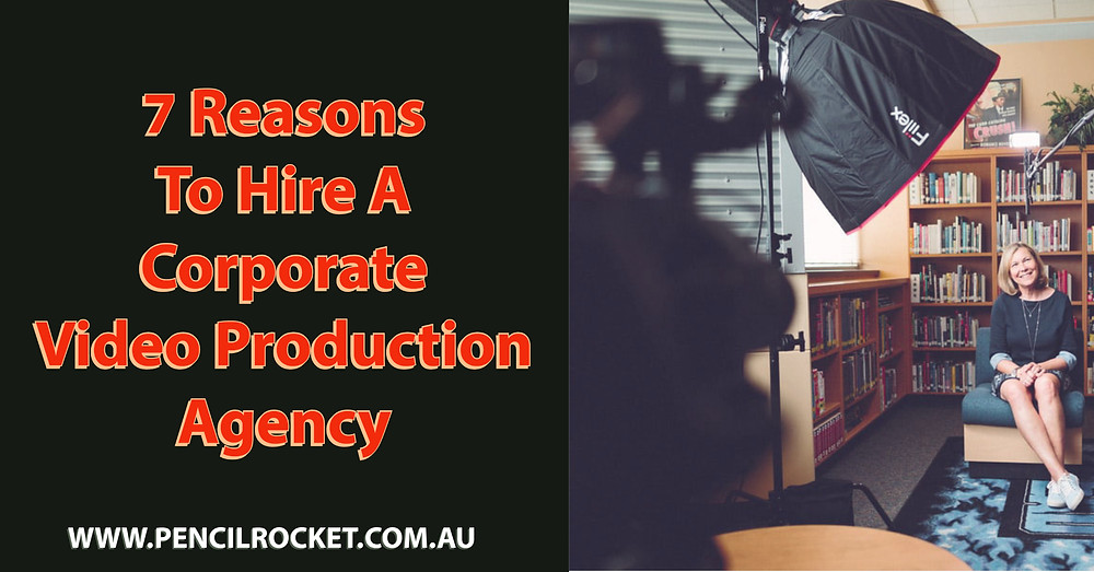 7 Reasons To Hire A Corporate Video Production Agency