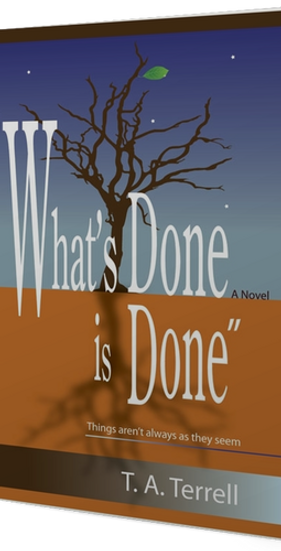 """What's Done is Done"" Things aren't always as they seem"