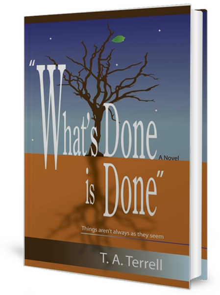 """""""What's Done is Done"""" Things aren't always as they seem"""