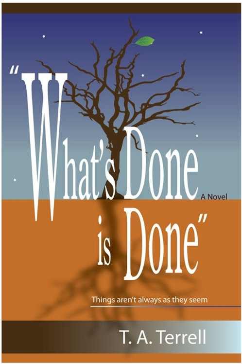 """""""What's Done is Done"""" Things aren't always as they seem."""