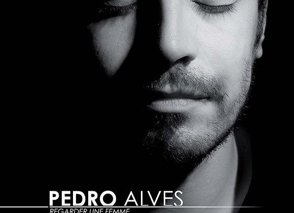 PEDRO ALVES - Regarder une femme