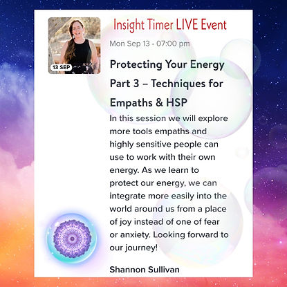Insight Timer Live Event with Shannon Sullivan Techniques for Empaths and Highly Sensitive People Protecting Energy