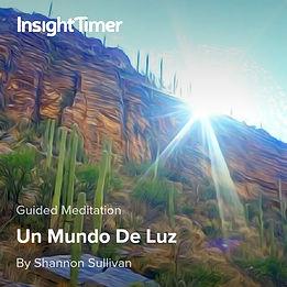 Un Mundo de Luz guided meditation by Shannon Sullivan in Spanish
