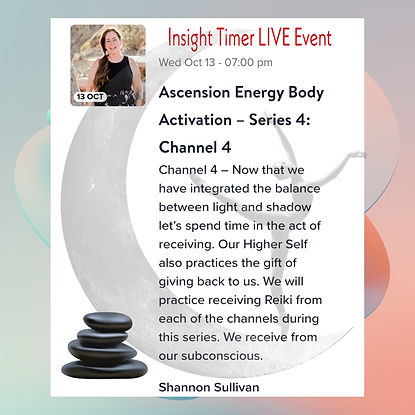 Insight Timer Live Event with Shannon Sullivan Ascension Energy Body Series Four Channel Four Reiki