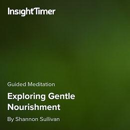 Gentle Nourishment Guided Meditation by Shannon Sullivan