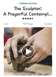 This is a guided meditation on Insight Timer about being sculpted by life.