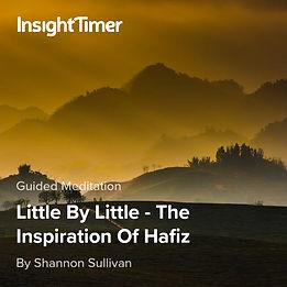 Hafiz Poem Little by Little Read by Shannon Sullivan