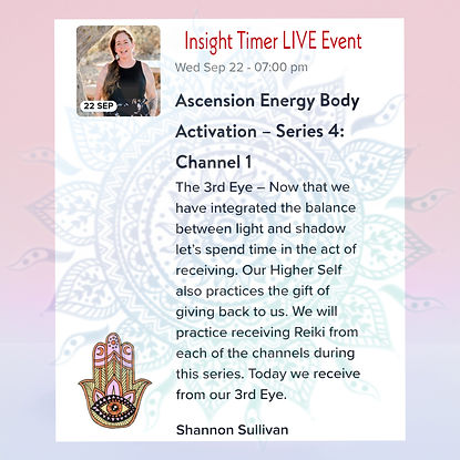 Insight Timer Live Event with Shannon Sullivan Ascension Energy Body Series Four Channel One Reiki