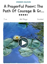 This is an audio poem on Insight Timer about the power of courage.