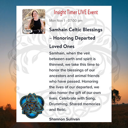 Insight Timer Live Event with Shannon Sullivan Samhain Celtic Blessings Honoring Departed Loved Ones