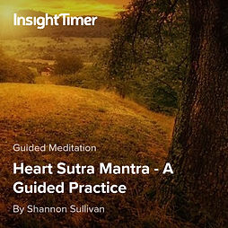Heart Sutra Mantra Practice with Shannon Sullivan