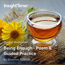 Insight Timer Audio track Poem Being Enough by Shannon Sullivan with Guided Practice