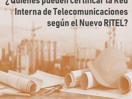 ¿Quiénes pueden certificar la Red Interna de Telecomunicaciones según el nuevo RITEL?