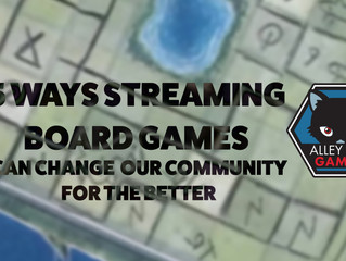 5 ways streaming board games can change our community for the better