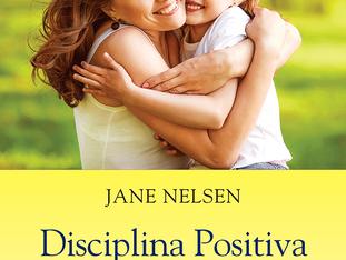 Disciplina Positiva: uma abordagem que mudou minha vida