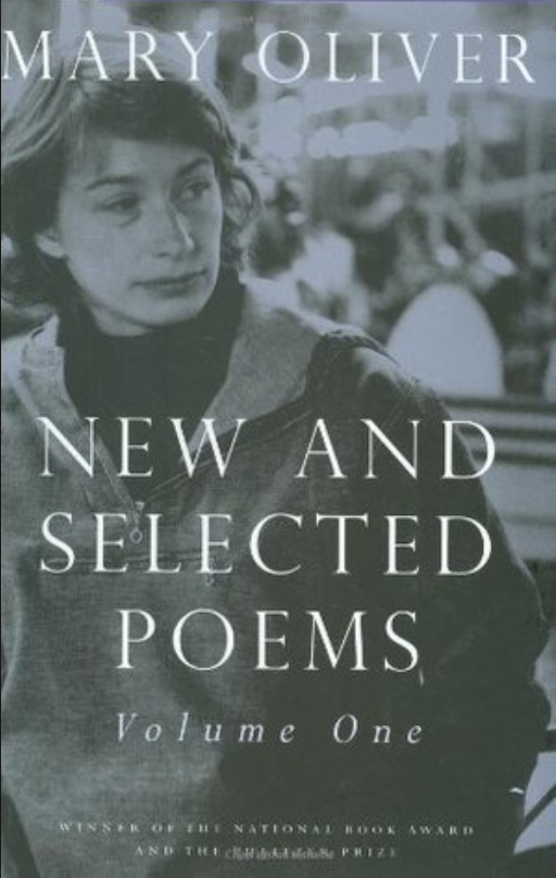 """Mary Oliver """"New and Selected Poems"""" Volume 1"""