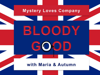 Tag Lines for Bloody Good Podcast Hosted by Mystery Author Autumn Doerr and Emmy-Winning Producer Ma