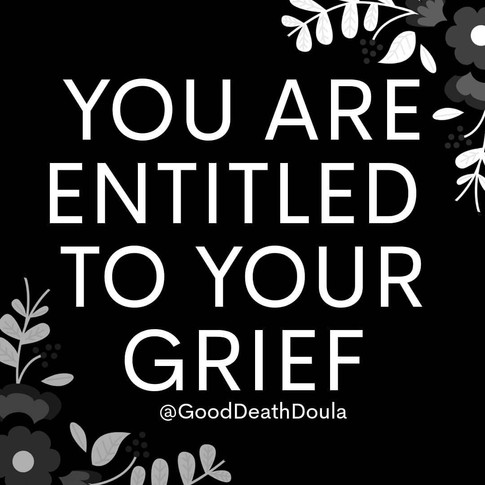 You Are Entitled To Your Grief