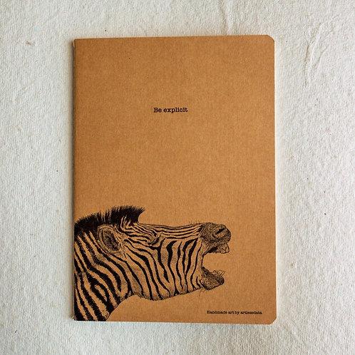 Be Explicit Notebook - by Artlessdata (aka Rahul Datta) - Zebra