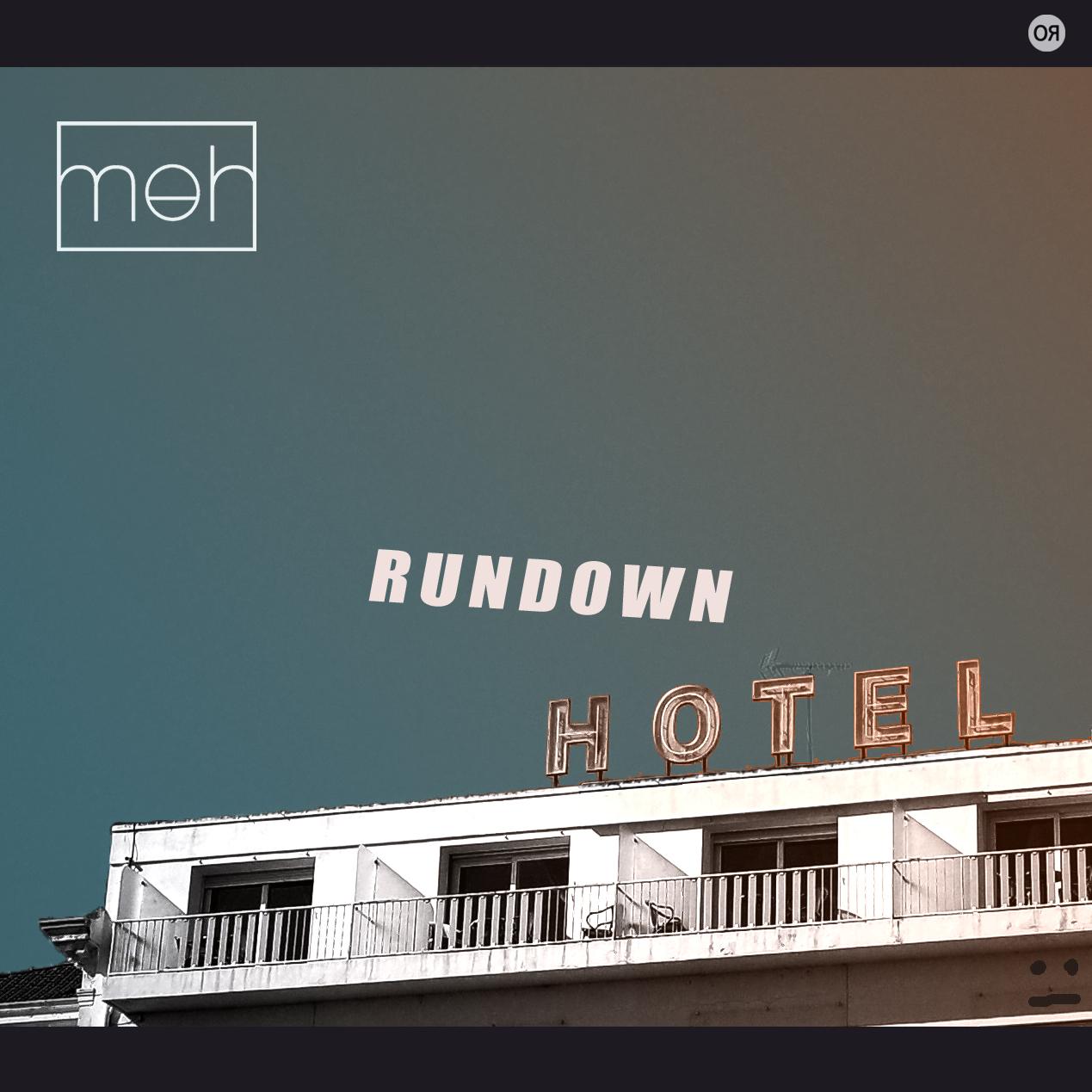 MEH EP rundown Hotel