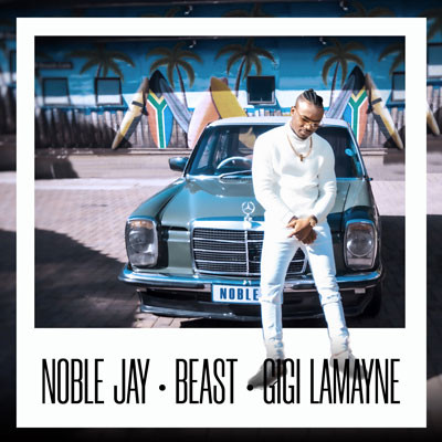 Noble Jay ft Beast & Gigi Lamayne / We On