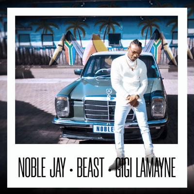 Noble Jay ft Beast & Gigi Lamayne / We On
