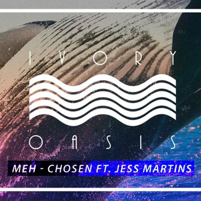 meh. ft Jess Martins / Chosen