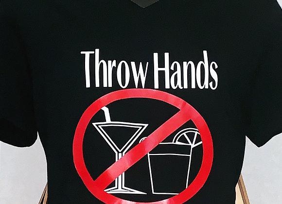 Throw Hands Not Drinks Tee