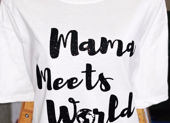 Mama Meets World Tee