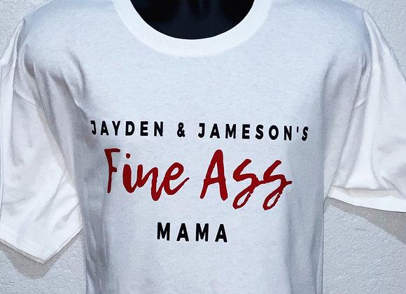 Custom Fine Ass Mama Tee
