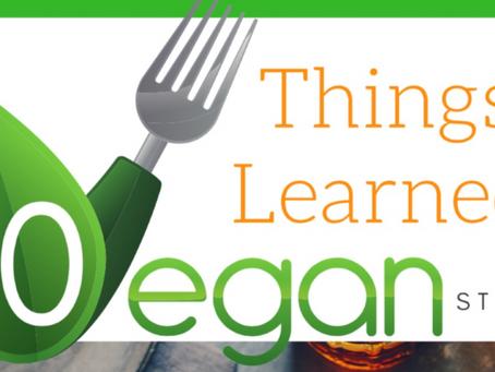 10 Things I Learned on #VeganStreet, Let's Go!