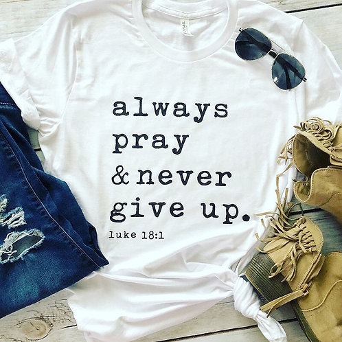 "Always Pray Never Give Up"" Women Casual Short Sleeve Tee Shirt"