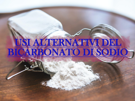 Usi alternativi del Bicarbonato di Sodio