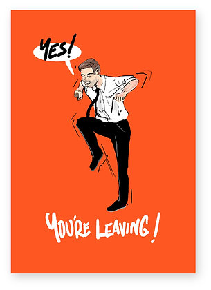 Man dancing, male leaving card, work card, funny card, how funny
