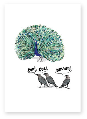 SHOW OFF, CROWS, PEACOCK, FUNNY CARD, HOW FUNNY