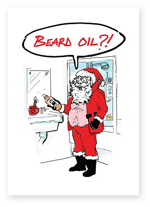 Santa annoyed at finding beard oil in his bathroom, BEARD OIL?! FUNNY CARD, HOW FUNNY GREETING CARD