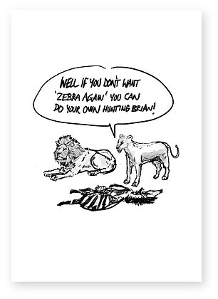 Lion couple arguing about hunting dinner, ZEBRA HUNTING FUNNY CARD, HOW FUNNY GREETING CARD