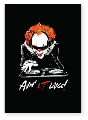 Pennywise the clown djing on decks, AVIN IT LARGE! FUNNY CARD, HOW FUNNY GREETING CARD