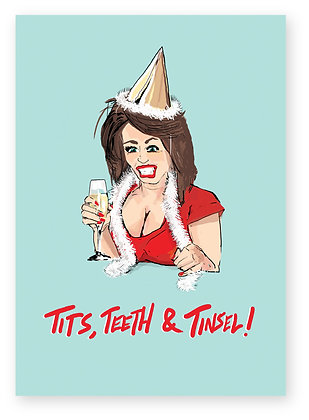 Party girl showing teeth, tits and tinsel,TITS, TEETH & TINSEL! FUNNY CARD, HOW FUNNY GREETING CARD