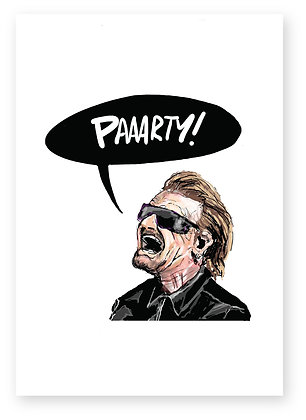 Bono in sunglasses shouting party, BONO FUNNY CARD, HOW FUNNY GREETING CARD