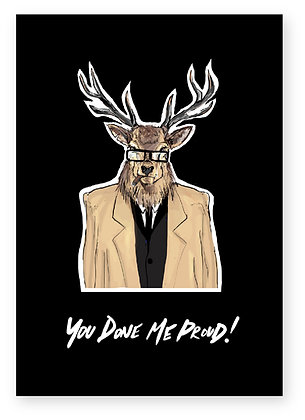 PROUD, CONGRATULATIONS CARD, DEER, GANGSTER, FUNNY CARD, HOW FUNNY