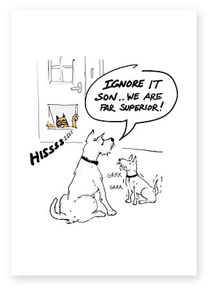 Two dogs in kitchen looking at cat, IGNORE IT SON FUNNY CARD, HOW FUNNY GREETING CARD