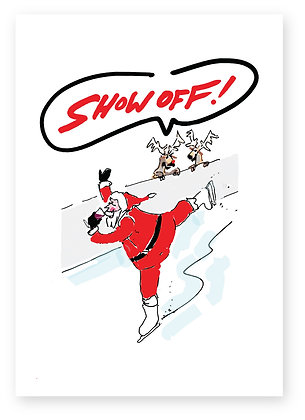 Santa ice skating in front of two unimpressed reindeer, SHOW OFF! FUNNY CARD, HOW FUNNY GREETING CARD