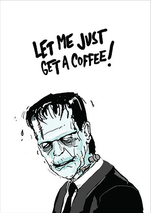 Frankenstein in suit needing coffee, Get A Coffee A4 Funny Print, How Funny Prints, Funny Wall Art, Humour Print