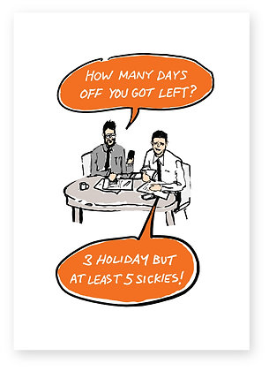 Two co-workers discussing pulling sickies, SICKIES! FUNNY CARD, HOW FUNNY GREETING CARD