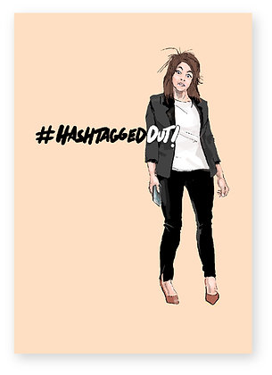 TIRED WOMEN, WORK SUIT,  HASHTAGGED OUT,  HIGH HEELS, PHONE, FUNNY CARD, HOW FUNNY