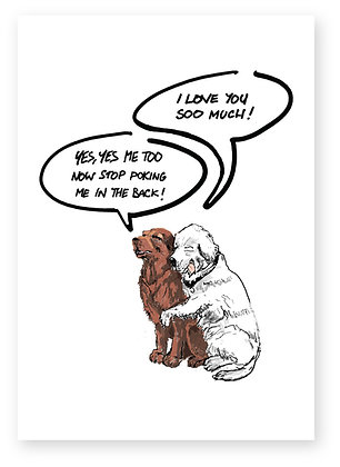 Two dogs hugging excitedly, STOP POKING ME IN THE BACK! FUNNY CARD, HOW FUNNY GREETING CARD