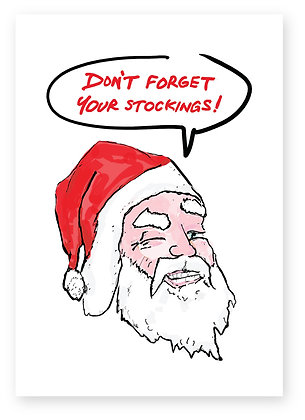 Santa winking saying Don't forget your stockings!, DON'T FORGET YOUR STOCKINGS! FUNNY CARD, HOW FUNNY GREETING CARD
